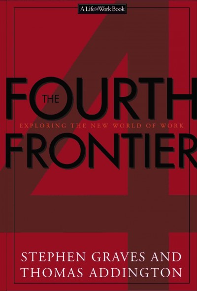 The Fourth Frontier Exploring The New World Of Work cover