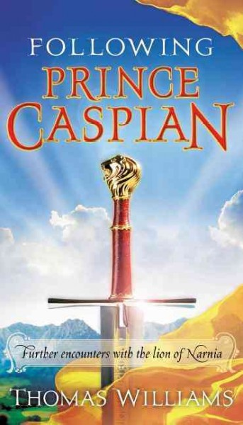 Following Prince Caspian: Further Encounters with the Lion of Narnia cover