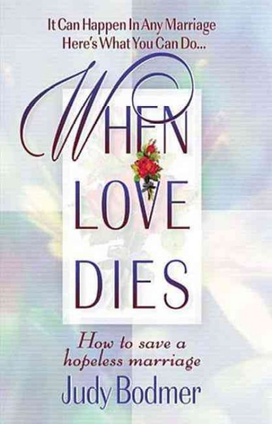 When Love Dies: How To Save A Hopeless Marriage cover