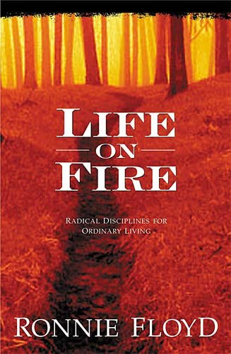 Life On Fire: Radical Disciplines For Ordinary Living cover
