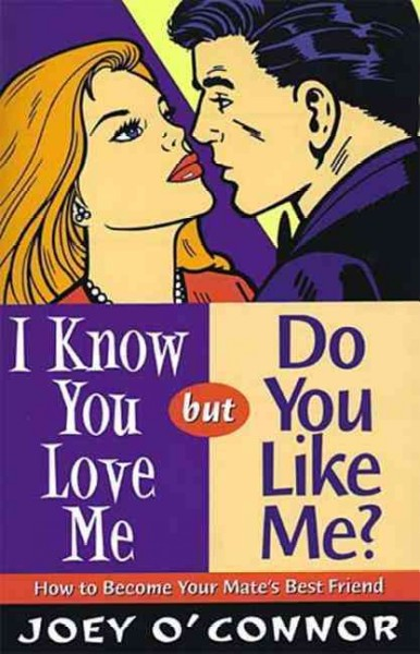 I Know You Love Me, But Do You Like Me?: How to Become Your Mate's Best Friend cover