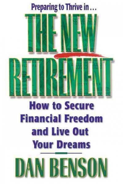 The New Retirement How To Secure Financial Freedom And Live Out Your Dreams cover