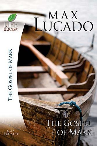 Life Lessons with Max Lucado: Book Of Mark cover