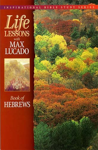 Book Of Hebrews (Life Lessons with Max Lucado) cover
