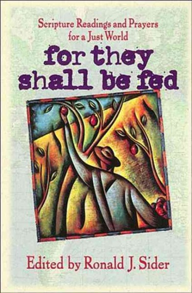 For They Shall Be Fed: Scripture Readings and Prayers for a Just World cover