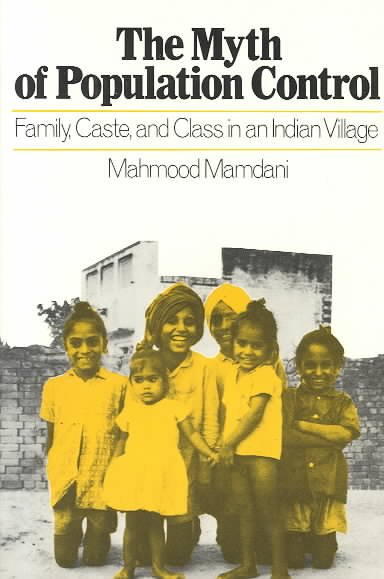 The Myth of Population Control: Family, Caste and Class in an indian Village cover
