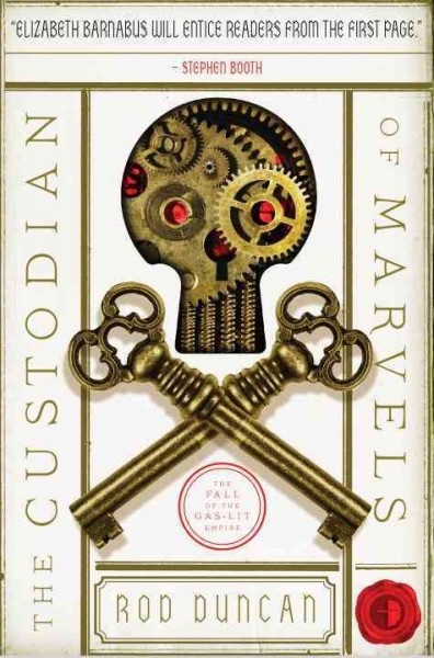 The Custodian of Marvels: The Fall of the Gas-Lit Empire, Book Three cover
