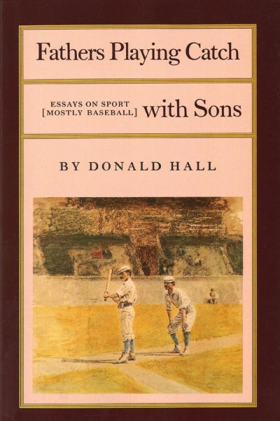 Fathers Playing Catch with Sons: Essays on Sport (Mostly Baseball) (Fathers Playing Catch with Sons PR) cover