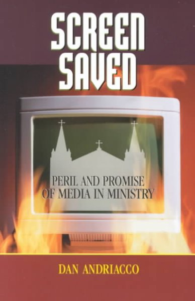 Screen Saved: Peril and Promise of Media in Ministry cover