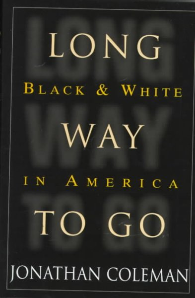 Long Way to Go: Black and White in America cover