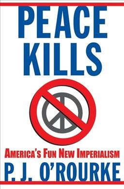 Peace Kills: America's Fun New Imperialism cover