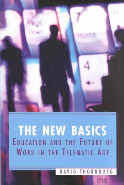The New Basics: Education and the Future of Work in the Telematic Age cover