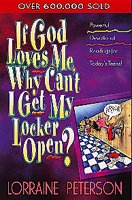 If God Loves Me, Why Can't I Get My Locker Open? (Devotionals for Teens) cover