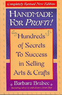 Handmade for Profit!: Hundreds of Secrets to Success in Selling Arts and Crafts cover