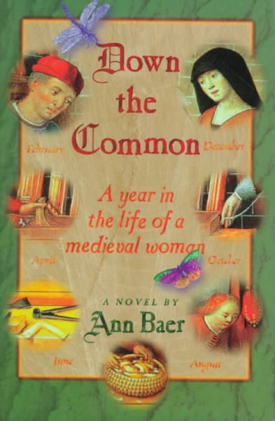 Down the Common: A Year in the Life of a Medieval Woman cover