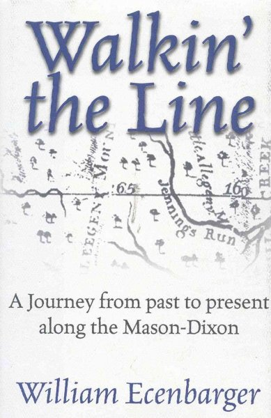 Walkin' the Line: A Journey from Past to Present Along the Mason-Dixon cover