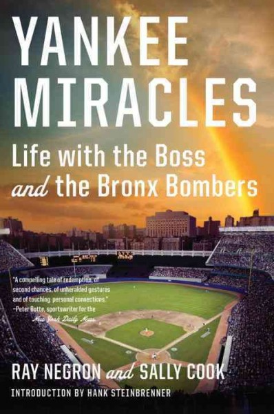 Yankee Miracles: Life with the Boss and the Bronx Bombers cover