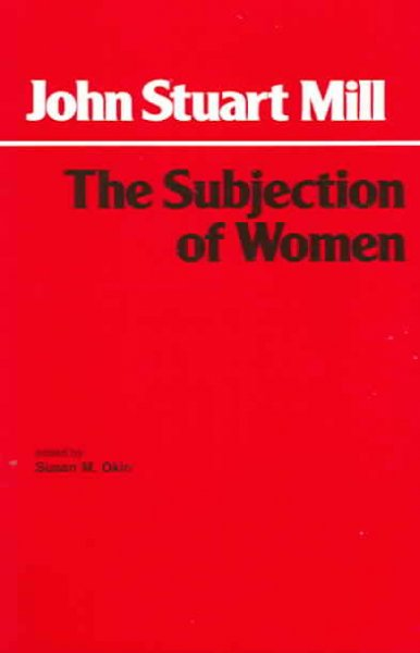 The Subjection of Women (Hackett Classics Series) cover