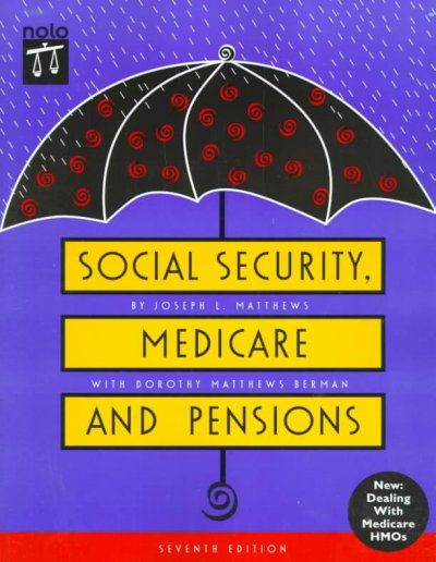 Social Security, Medicare, and Pensions: Get the Most Out of Your Retirement and Medical Benefits (Social Security, Medicare & Government Pensions) cover