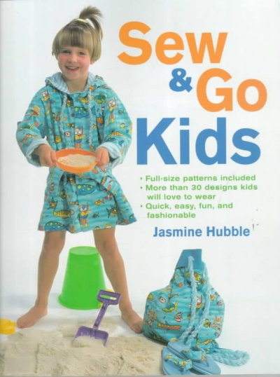 Sew and Go Kids: Full-Size Patterns Included cover