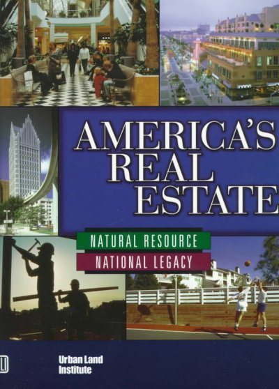 America's Real Estate: Natural Resource, National Legacy