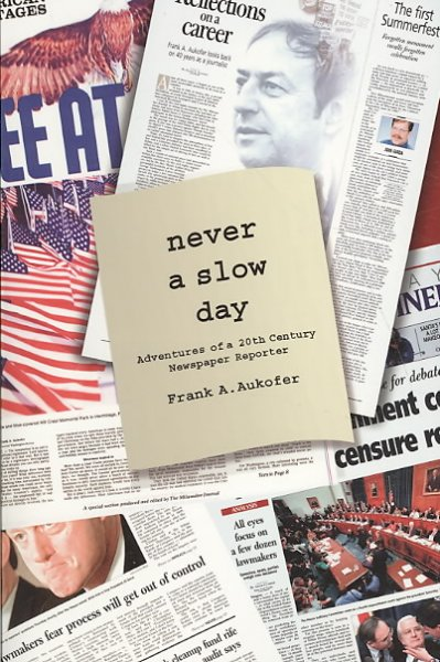 Never a Slow Day: Adventures of a 20th Century Newspaper Reporter cover