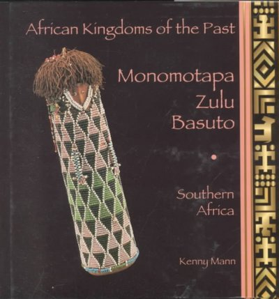 Monomotapa, Zulu, Basuto: Southern Africa (African Kingdoms of the Past) cover