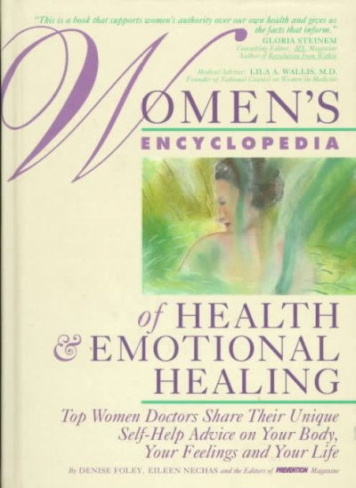 Women's Encyclopedia of Health & Emotional Healing: Top Women Doctors Share Their Unique Self-Help Advice on Your Body, Your Feelings and Your Life cover