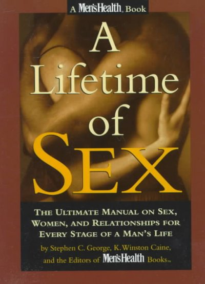 A Lifetime of Sex: The Ultimate Manual on Sex, Women and Relationships for Every Stage of a Man's L ife cover