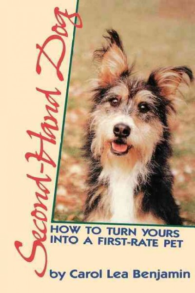 Second-Hand Dog: How to Turn Yours into a First-Rate Pet (Howell reference books) cover