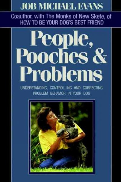 People Pooches & Problems: Understanding, Controlling and Correcting Problem Behavior in Your Dog cover