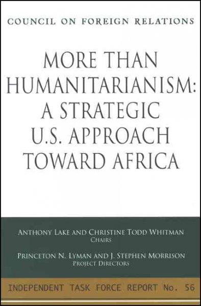 More Than Humanitarianism: A Strategic U.S. Approach Toward Africa (Council on Foreign Relations (Council on Foreign Relations Press)) cover