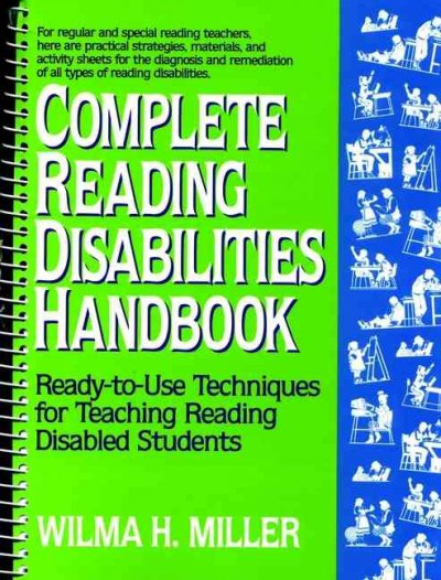 Complete Reading Disabilities Handbook: Ready-to-Use Techniques for Teaching Reading Disabled Students cover