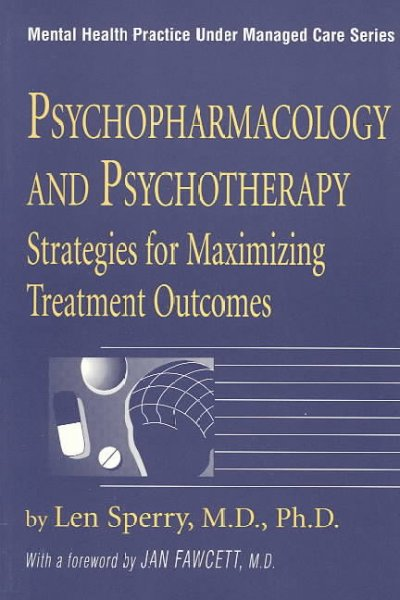 Psychopharmacology And Psychotherapy: Strategies for Maximizing Treatment Outcomes (Mental Health Practice Under Managed Care, No 1) cover