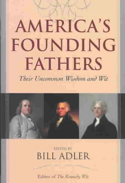 America's Founding Fathers: Their Uncommon Wisdom and Wit cover
