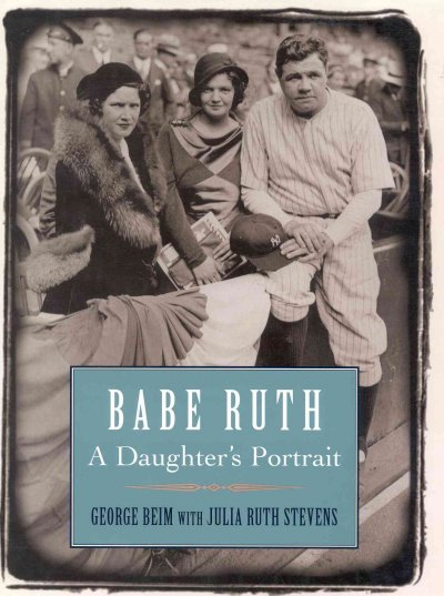 Babe Ruth: A Daughter's Portrait cover