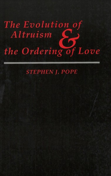 The Evolution of Altruism and the Ordering of Love (Moral Traditions) cover
