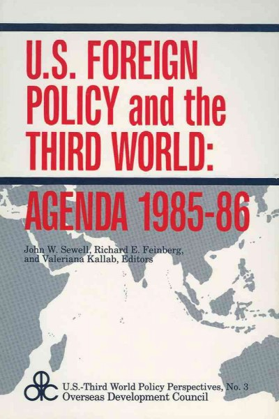 U.S. Foreign Policy and the Third World: Agenda 1985-86 (U.S. Third World Policy Perspectives) cover