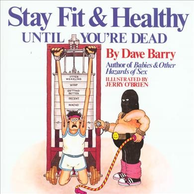 Dave Barry's Stay Fit and Healthy Until You're Dead cover