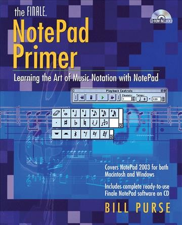 The Finale NotePad Primer: Learning the Art of Music Notation with NotePad cover