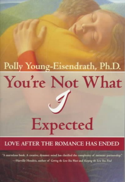 You're Not What I Expected: Love After the Romance Has Ended cover