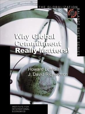 Why Global Commitment Really Matters! (The Globalization Balance Sheet Series) cover