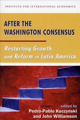 After the Washington Consensus: Restarting Growth and Reform in Latin America cover