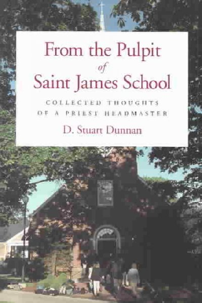 From the Pulpit of Saint James School: Collected Thoughts of a Priest Headmaster cover