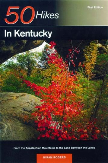 50 Hikes in Kentucky: From the Appalachian Mountains to the Land Between the Lakes (50 Hikes Guides) cover