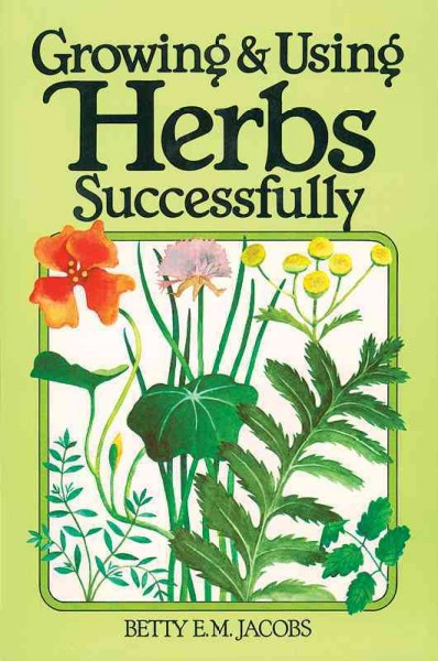 Growing & Using Herbs Successfully (Garden Way Book) cover