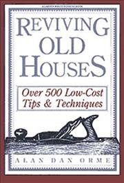 Reviving Old Houses: Over 500 Low-Cost Tips & Techniques cover