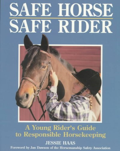 Safe Horse Safe Rider : A Young Rider's Guide To Responsible Horsekeeping cover