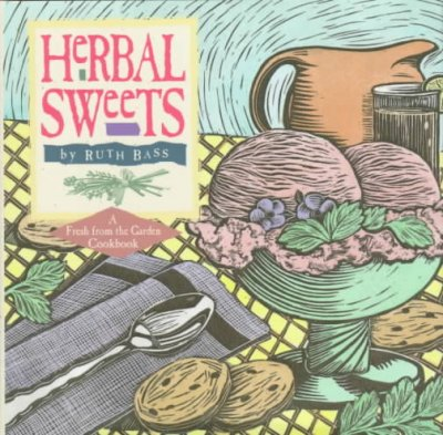 Herbal Sweets (Fresh from the Garden Cookbook) cover