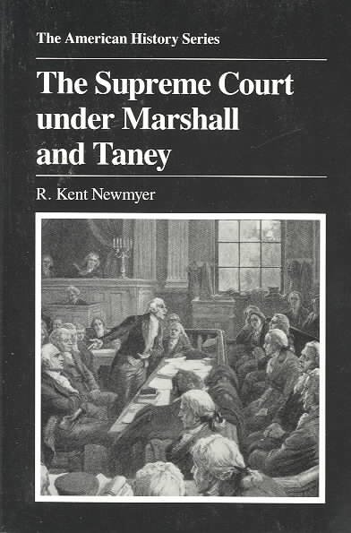 Supreme Court Under Marshall and Taney (American History Series)
